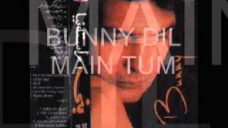 DIL MAIN TUM BY BUNNY
