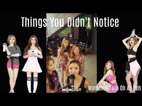 THINGS YOU DIDN'T NOTICE IN MAMAMOO'S UM OH AH YEH SERO LIVE