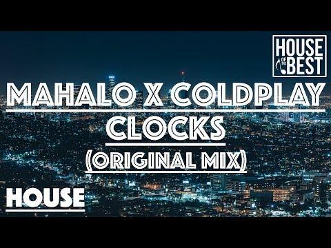 Mahalo x Coldplay - Clocks (Original Mix)
