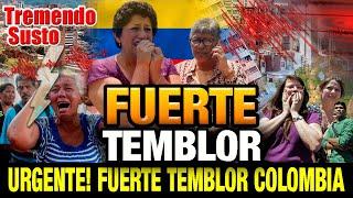 ➕ ULTIMA HORA HACE UNAS HORAS fuerte temblor EN COLOMBIA - ALERTA NACIONAL - NOTICIAS DE HOY TEMBLOR