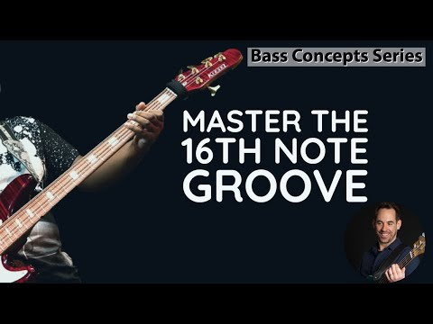 No.116 Mastering The 16th Note Bass Groove