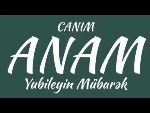 Canim Anam Eziz Anam Dogum Günün Kutlu Olsun 18.08.2018