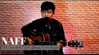 Naff - Tak Seindah Cinta Yang semestinya (Live Cover Anggy NaLdo)