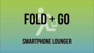 Fold + Go Smartphone Lounger (oldest)