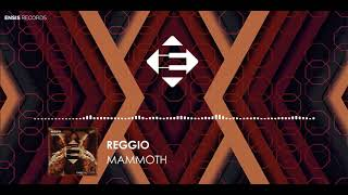 REGGIO - Mammoth (Original Mix)