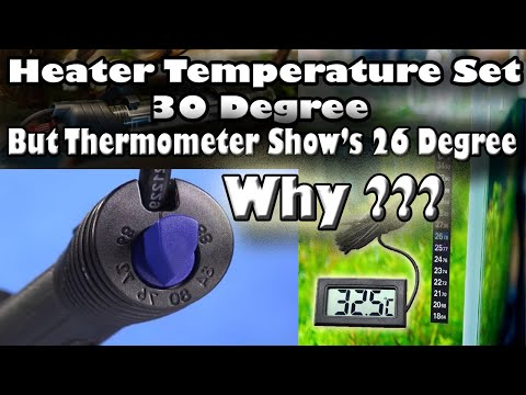 Aquarium Heater Set 30 Degree But Thermometer Show's 26 Degree Temperature , Why ???Urdu And Hindi