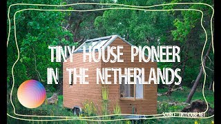 Tiny House Pioneer In The Netherlands