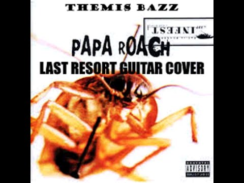 Last Resort - Papa Roach - Guitar Cover By Themis Bazz