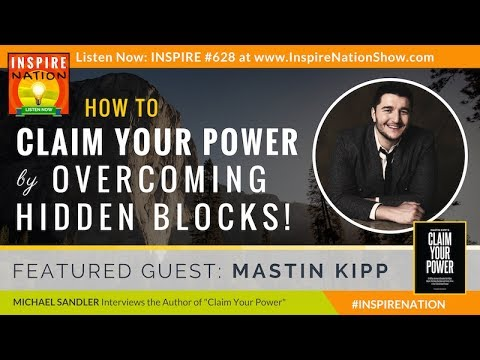 🌟 MASTIN KIPP: How to Claim Your Power by Overcoming Hidden Blocks | Daily Love | As Seen on Oprah!