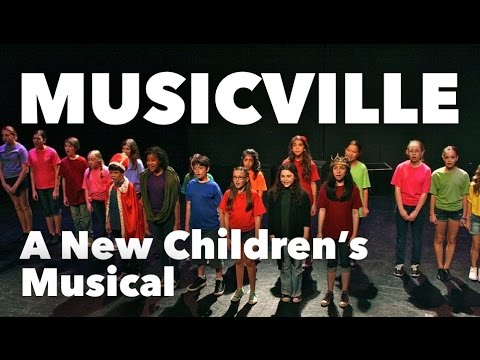 MUSICVILLE - A New Children's Musical (Full-Length Video)