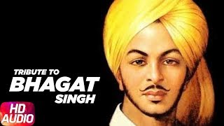 Bhagat Singh | Audio Song | A Tribute by Speed Records & Preet Harpal | Remember The Legend