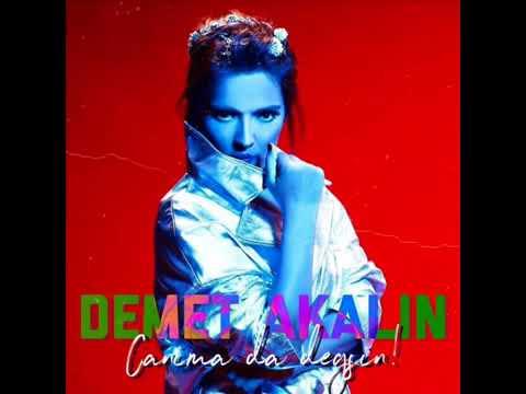Download Demet Akaln   Canma Da Degsin 2018 ILK KEZ