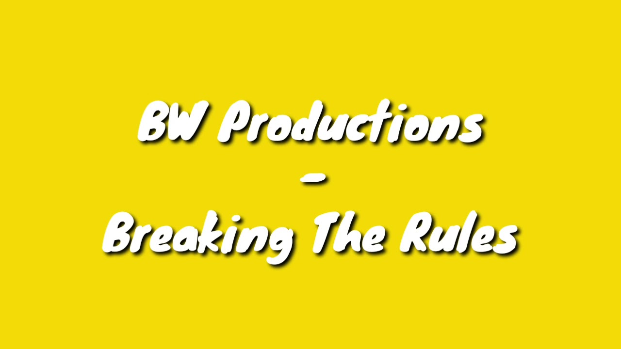 Bw Productions - Breaking The Rules