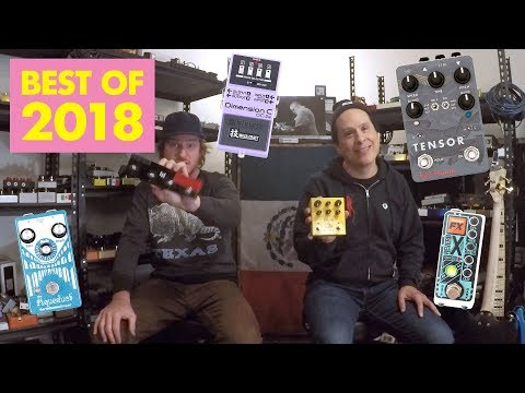 Pedals and Effects: Top Ten Pedals of 2018