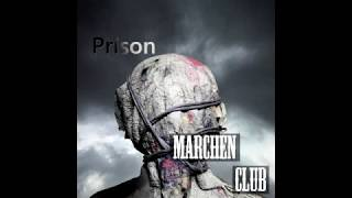 Marchen Club - Prison Lyric Video