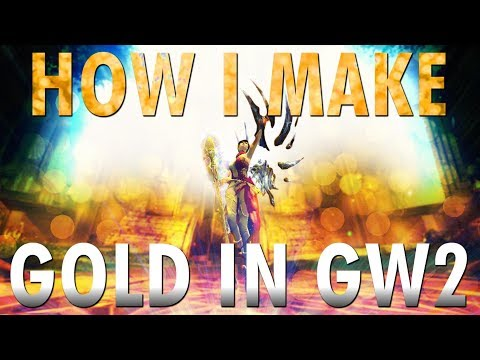 How I Make Gold In Guild Wars 2 | GUIDE 2019 (200G/Day)