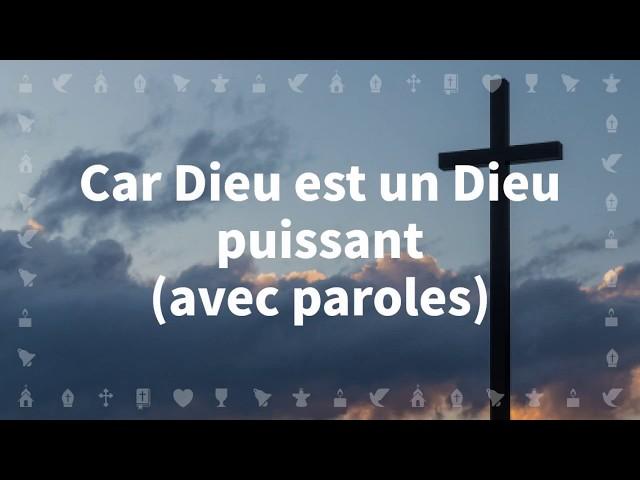 Car Dieu est un Dieu puissant | Chant chrétien avec paroles pour le Carême