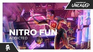 Nitro Fun - Addicted [Monstercat Release]
