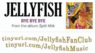 Jellyfish - Bye, Bye, Bye Thumbnail