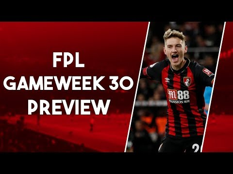 FPL GAMEWEEK 30 PREVIEW | BROOKS IN AHEAD OF THE BLANK? | Fantasy Premier League 2018/19