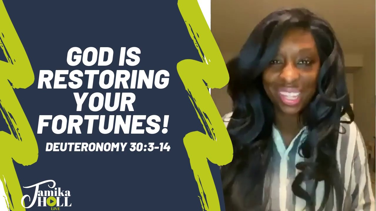 GOD IS RESTORING YOUR FORTUNES!