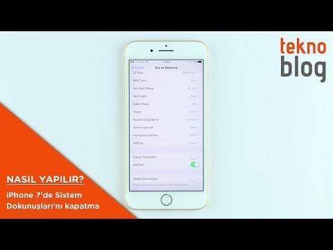 IPhone 7 Ve IPhone 7 Plus'ta Sistem Dokunuşları özelliği Nasıl Kapatılır?