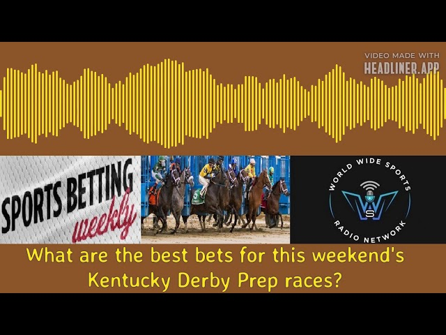 Best Bets for Kentucky Derby Prep Races?