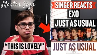 Singer Reacts EXO - Just as usual   Martin Saja