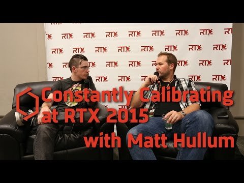 RTX 2015: Interview w/ Matt Hullum