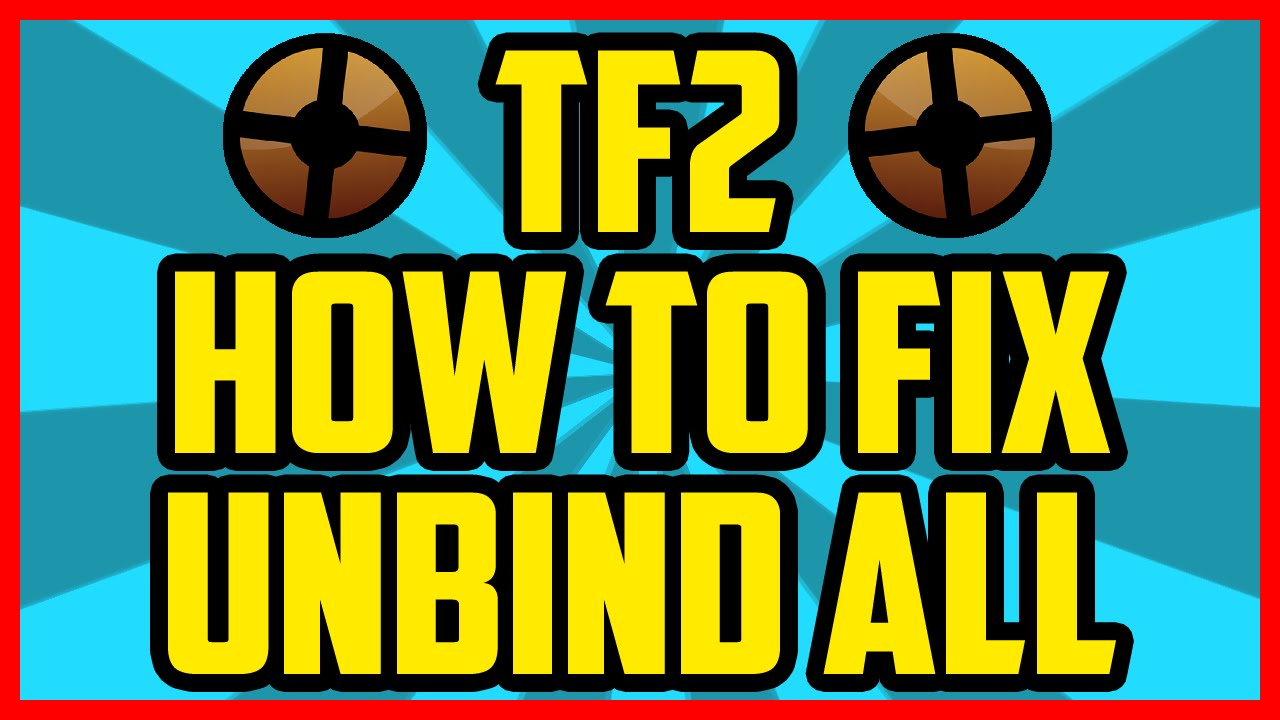 TF2 How To Fix Unbindall Console Command 2017 (WORKING) - How To Reset TF2  Keybinds