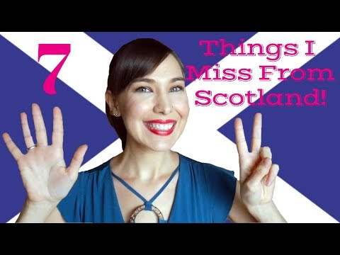 What I MISS About Living In Scotland!: My Top 7 List!