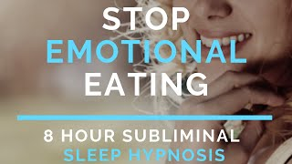 Weight Loss - 8 hr Sleep Hypnosis - Stop / Ban Emotional Eating (subliminal)