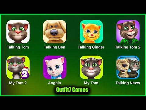 Talking Tom,Talking Ben,Talking Ginger,Talking Tom 2,My Tom 2,Angela,My Tom,Talking News