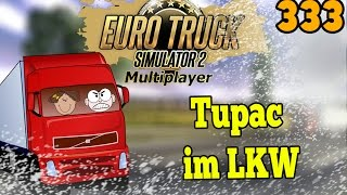 ets 2 multiplayer scandinavia 333  2pac im lkw  lets play euro truck simulator mp