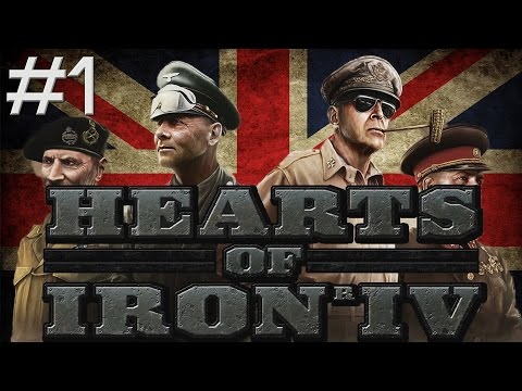 Hearts of Iron 4 - PART #1 - Up The Empire! [United Kingdom]