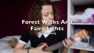 Forest Walks And Fairy Lights (Original Song)