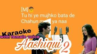 Chahun Main Ya Naa karaoke song with lyrics With Female Voice Song (Aashiqui 2)