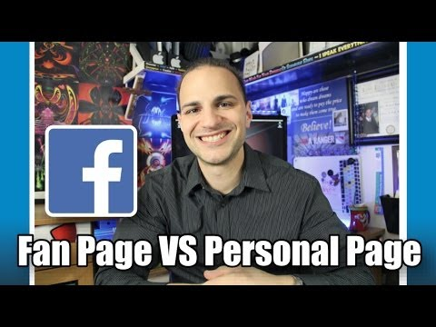 The Benefits Of A Facebook Fan Page VS A Personal Page