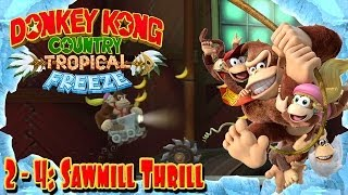 "Donkey Kong Country: Tropical Freeze - Part 12 | ""Sawmill Thrill"" 2-4 100% Walkthrough!"