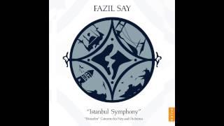 fazil say istanbul symphony op28 iireligious order