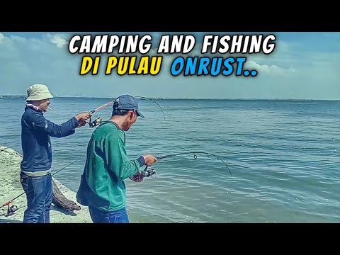 CAMPING AND FISHING DI PULAU ONRUST JAKARTA.. MURAH DAN YANG PASTI HAVE FUN🤙