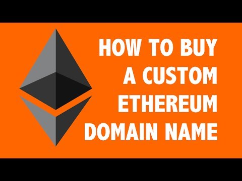 How To Buy A Custom Ethereum Domain Name