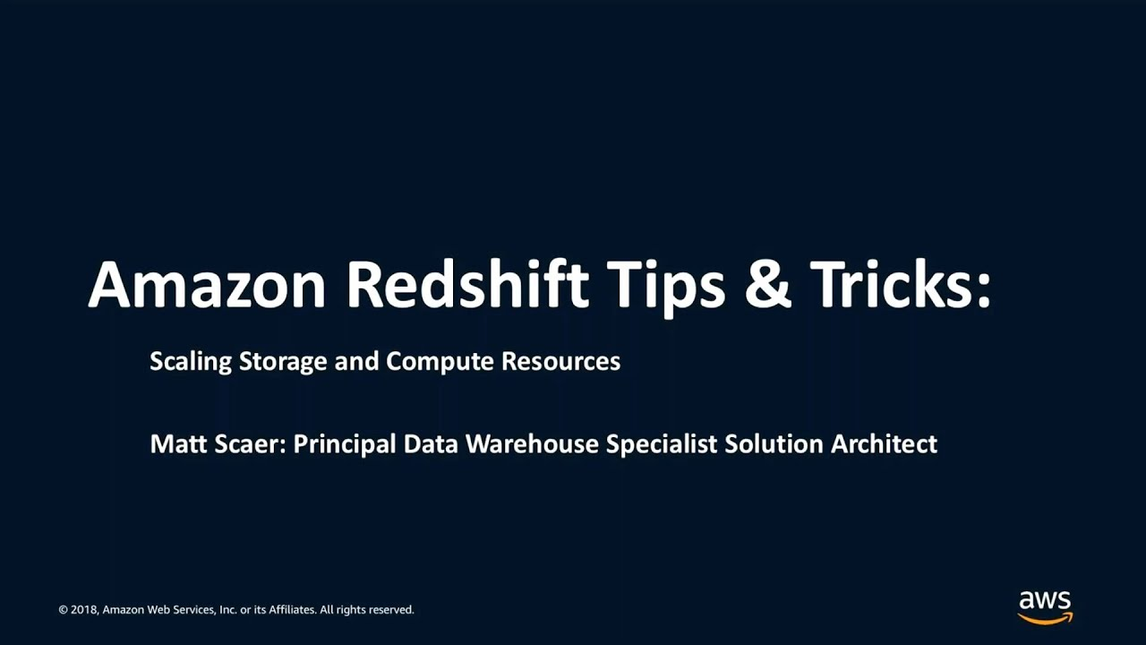 Amazon Redshift Tips & Tricks: Scaling Storage and Compute Resources - AWS  Online Tech Talks