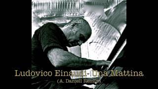 Ludovico Einaudi - Una Mattina (Alex Daniell Remix)