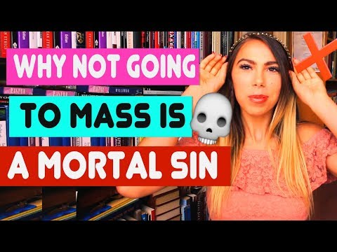 Why It's a MORTAL SIN to NOT GO TO MASS!!