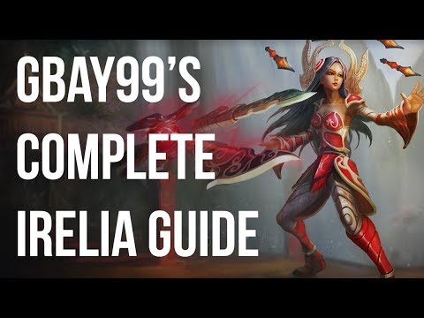 A COMPLETE In-depth Guide to Irelia - YouTube  A COMPLETE In-d...