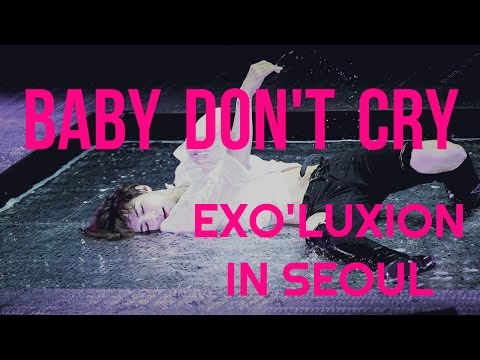 #7 EXO - Baby Don't Cry  [The Exo'luxion In Seoul] DVD