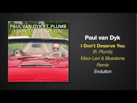 Paul van Dyk feat. Plumb - I Don't Deserve You (Maor Levi & Bluestone Remix)