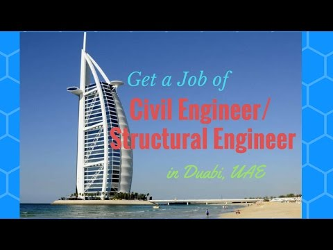 How to get Civil Engineering and Structural Engineering job in Duabi, UAE easily