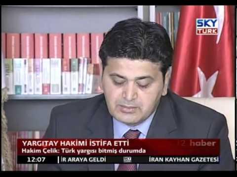 Yargıtay Hakimi Çelik Türk Yargısı BİTTİ dedi İstifa Etti. TÜRKİYE Bitti Muhalefet YOK YOK